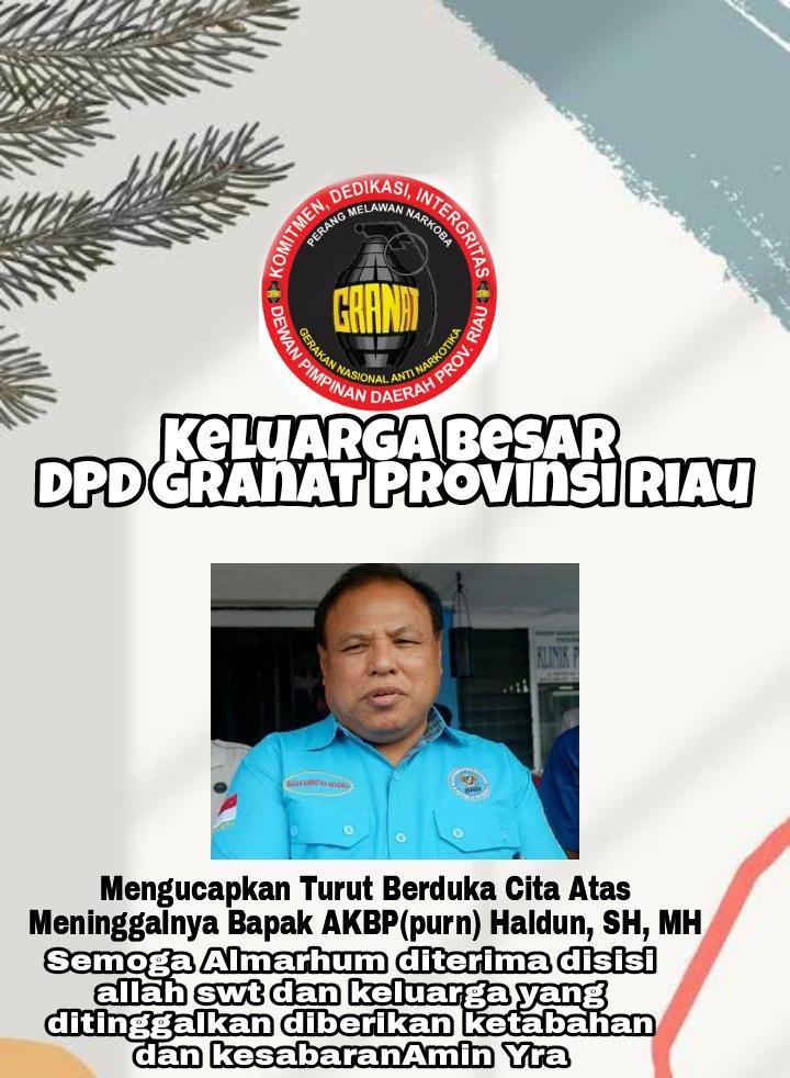 Keluarga Besar DPD Granat Riau Turut Berduka Cita Atas Meninggalnya AKBP (Purn) Haldun, SH, MH