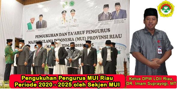 Masuk Kepengurusan MUI Riau Periode 2020-2025, DR. Imam Suprayogi: MUI Tenda Besar Bagi Umat Islam